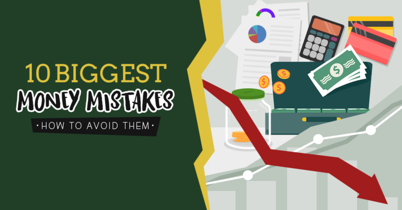 10 Biggest Money Mistakes (and How to Avoid Them)