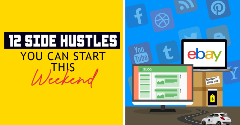 12 Quick Side Hustles You Can Start This Weekend