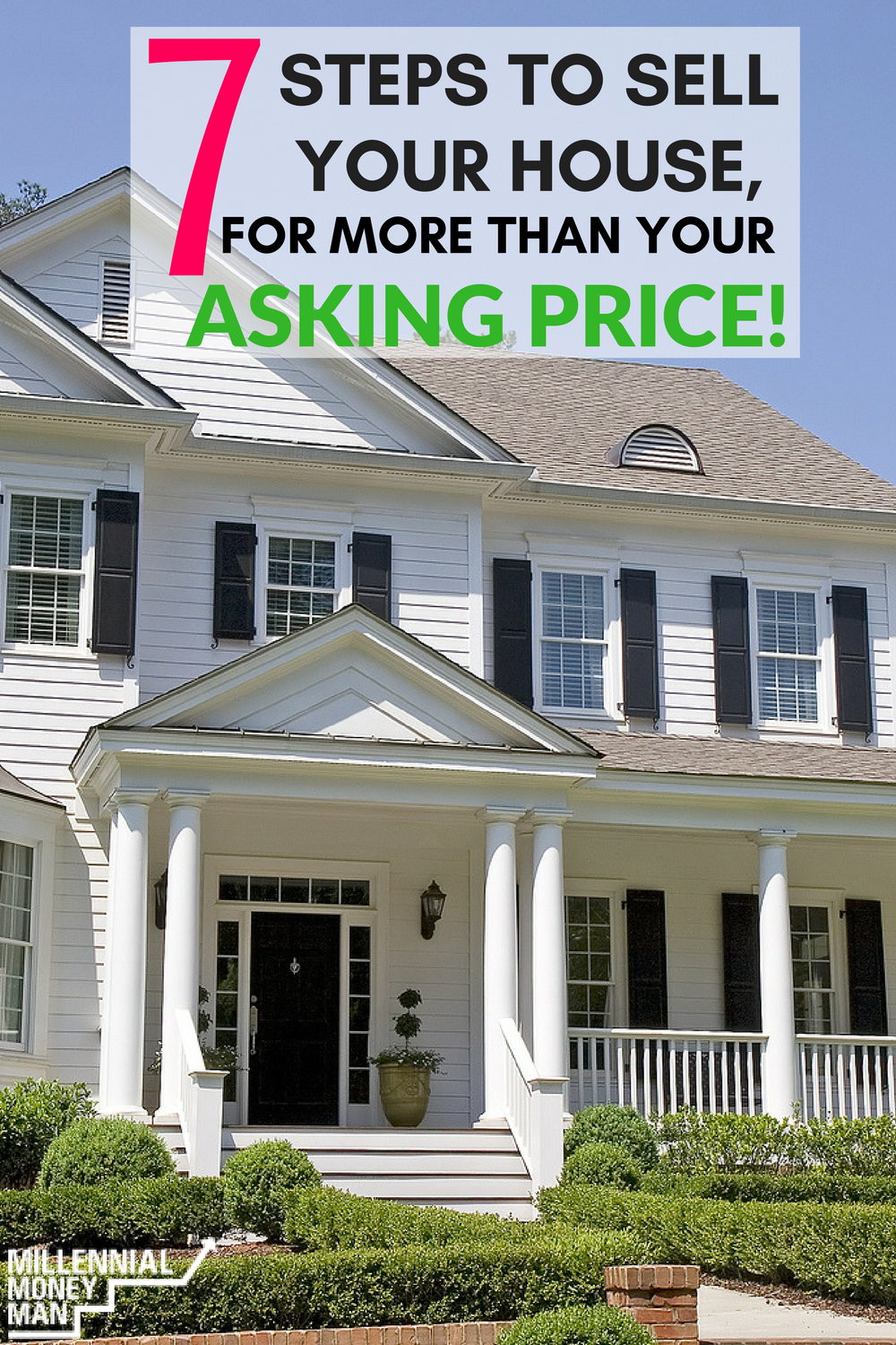 7 steps to sell your house fast for more than your asking for How to sell your home for top dollar