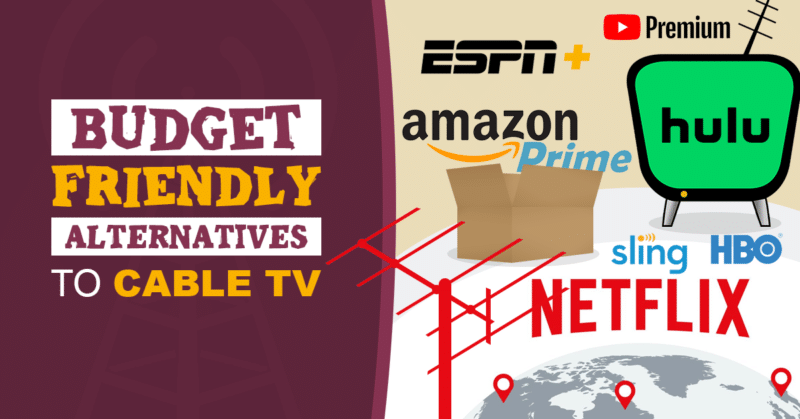 12 Budget-Friendly Alternatives to Cable TV (Some of them are FREE)!