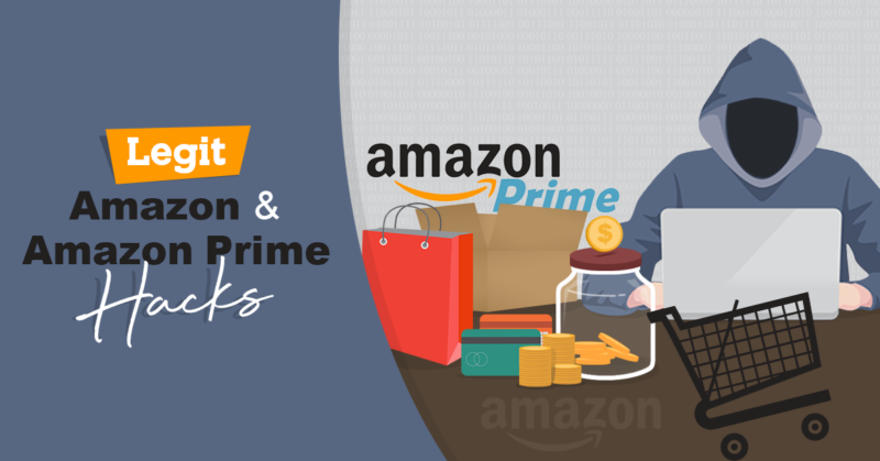 24 Legit Amazon and Amazon Prime Hacks that will Save You Money