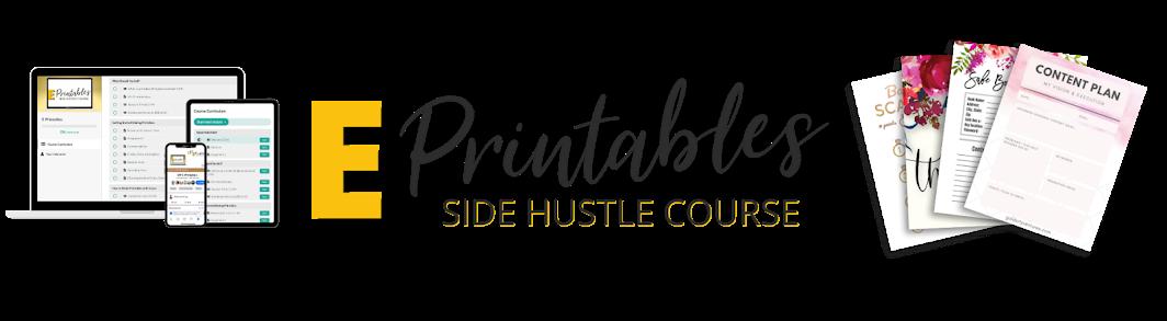E Printables Side Hustle Course