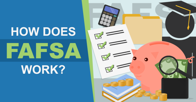 How Does FAFSA Work? (Quick and Easy Guide)