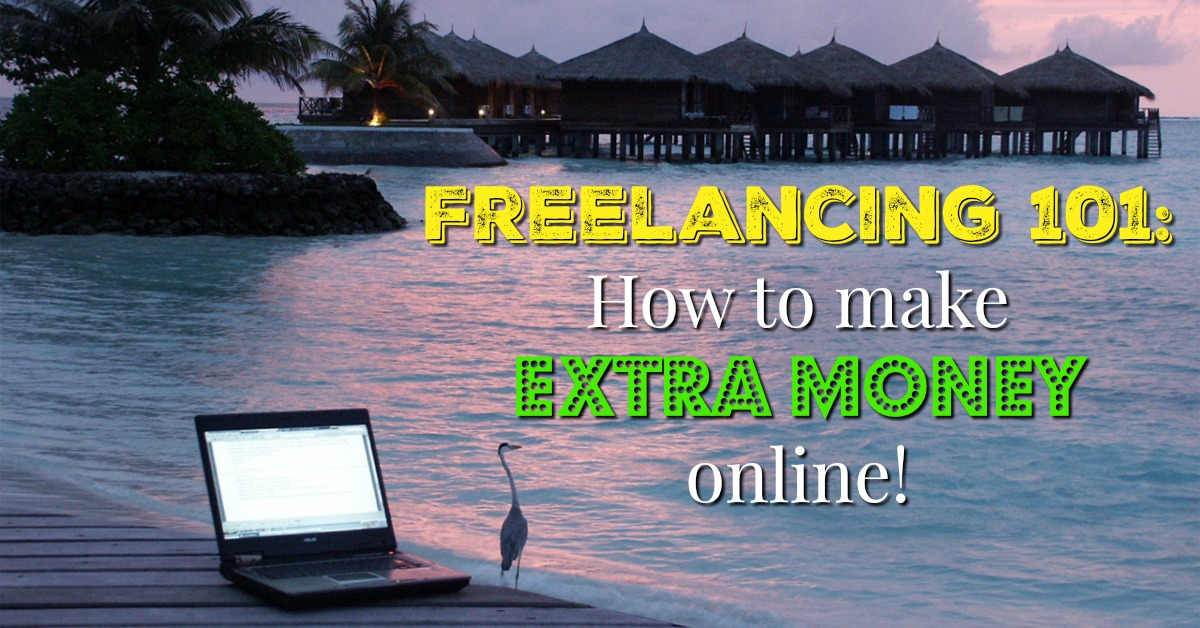 Freelancing 101: How to Make Extra Money Online!