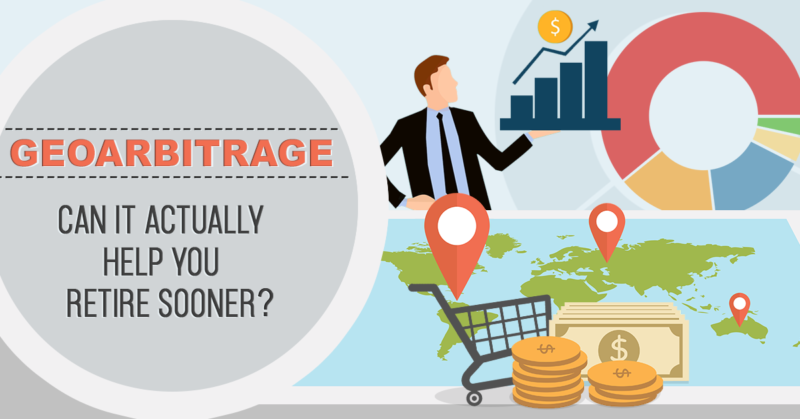 Geoarbitrage: Can it Actually Help You Retire Sooner?