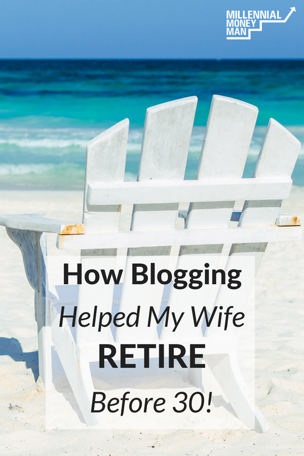 Read how me starting a blog just 3 years ago helped my wife retire early this year. #blogging #retireearly