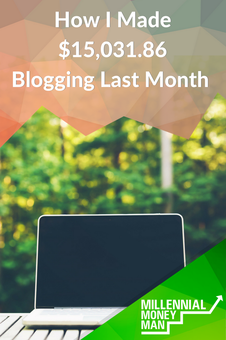 How I Made $15,031.86 Blogging Last Month