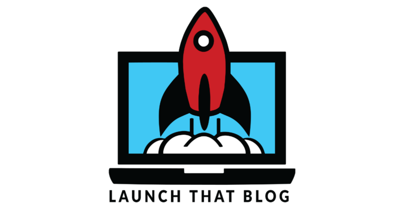 How to Start a Blog With Launch That Blog (Free Installation and Setup)