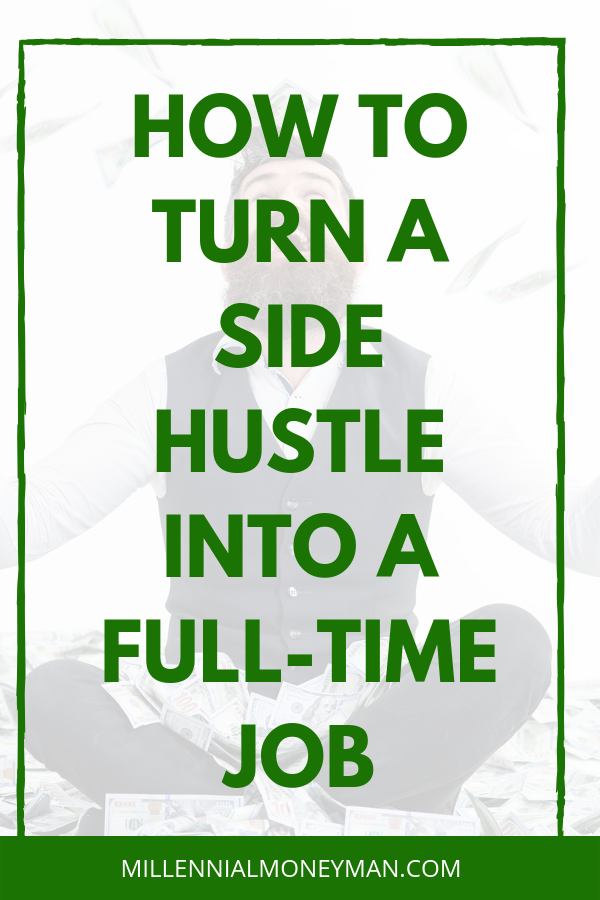 Click through to learn how you can take your side hustle that earns you extra cash on the side and turn it into your full-time income stream. #sidehustle #makemoneyonline #entrepreneur