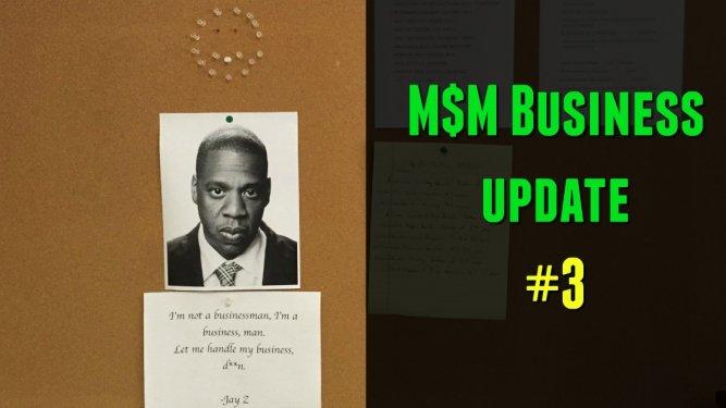 M$M Business Update #3