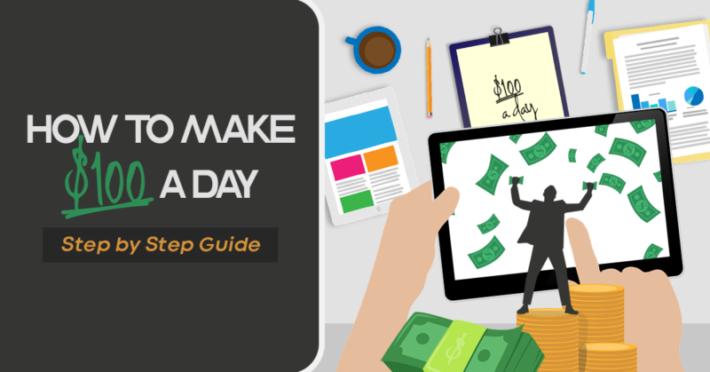 How to Make $100 a Day: Step-by-Step Guide