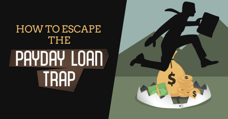 How to Escape the Payday Loan Trap: Step-By-Step Guide