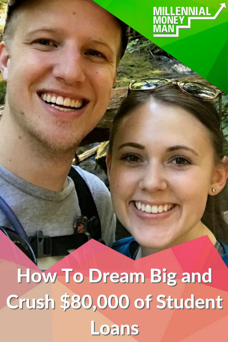 How To Dream Big and Crush $80,000 of Student Loans