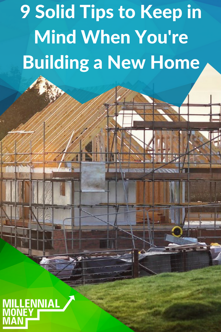 Tips For Building A New Home solid tips to keep in mind when you're building a new home