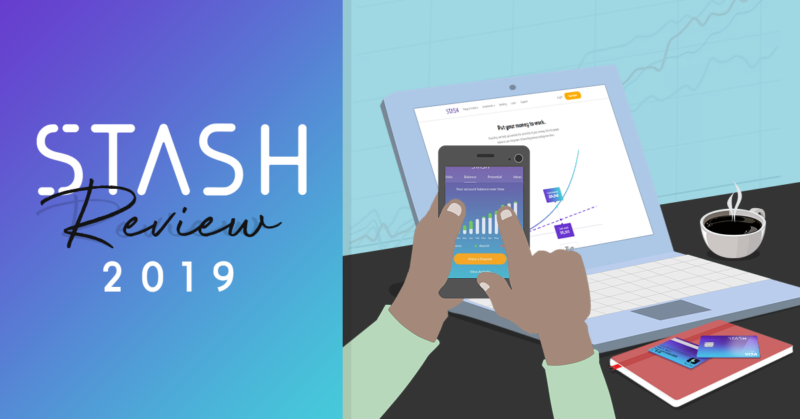 Stash Review 2019 | Worthwhile Investing App or Waste of Time?