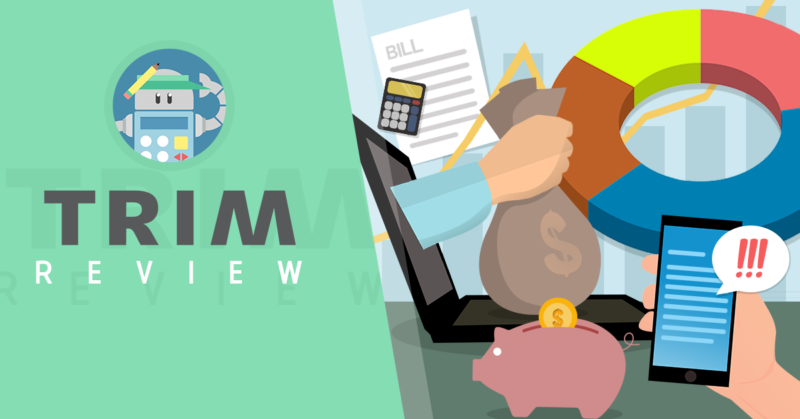 Trim App Review 2019 | An Easy Way to Save Money On Bills