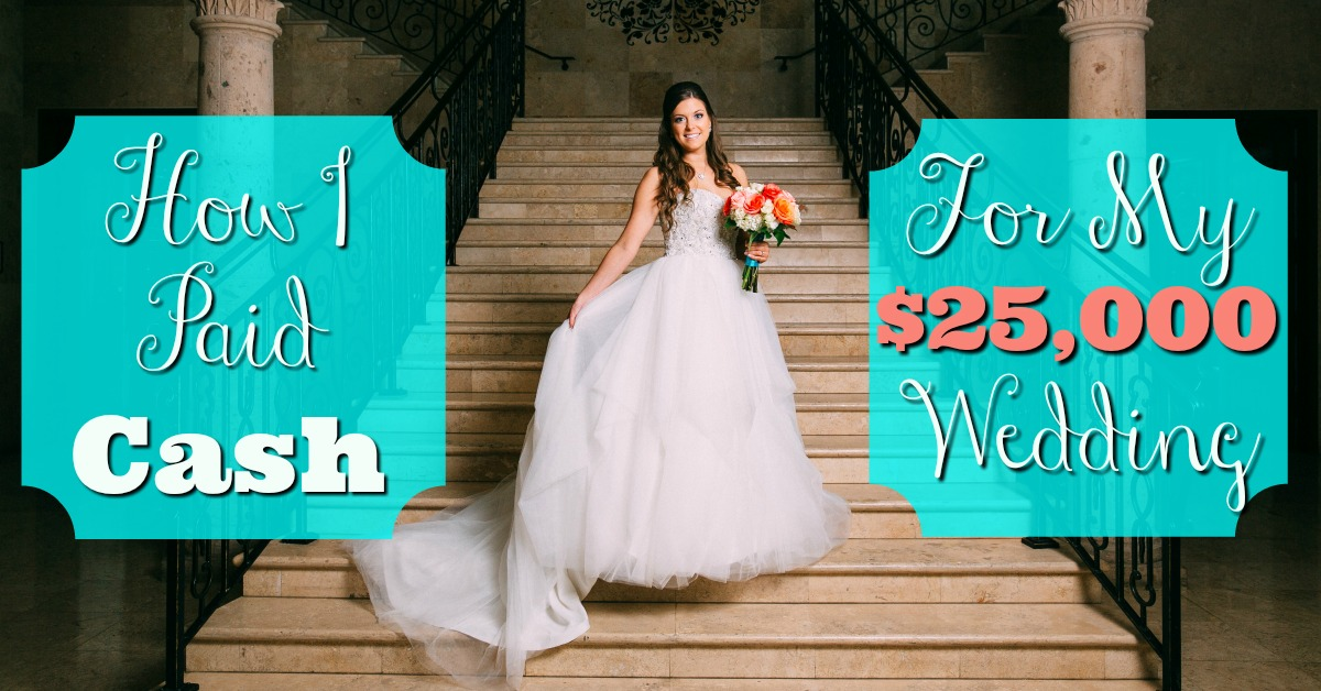 How I Paid Cash for My $25,000 Wedding
