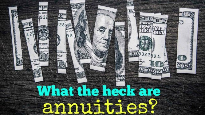 What the heck are annuities?