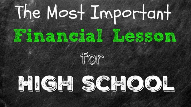 The Most Important Financial Lesson For High School