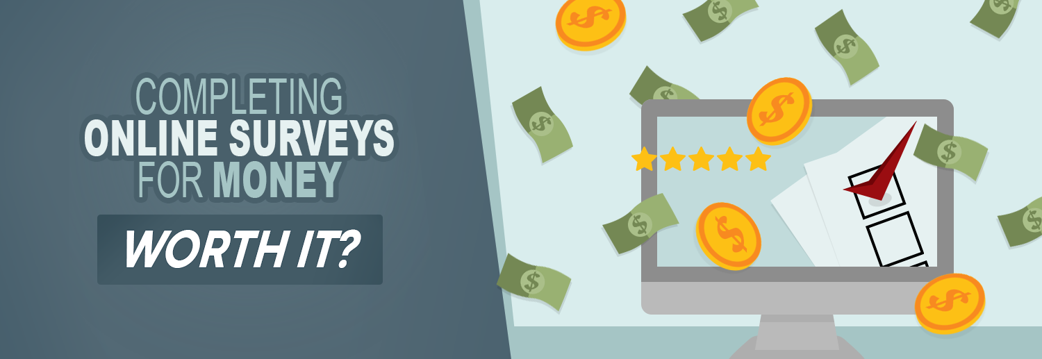 Is Completing Online Surveys for Money Worth It?