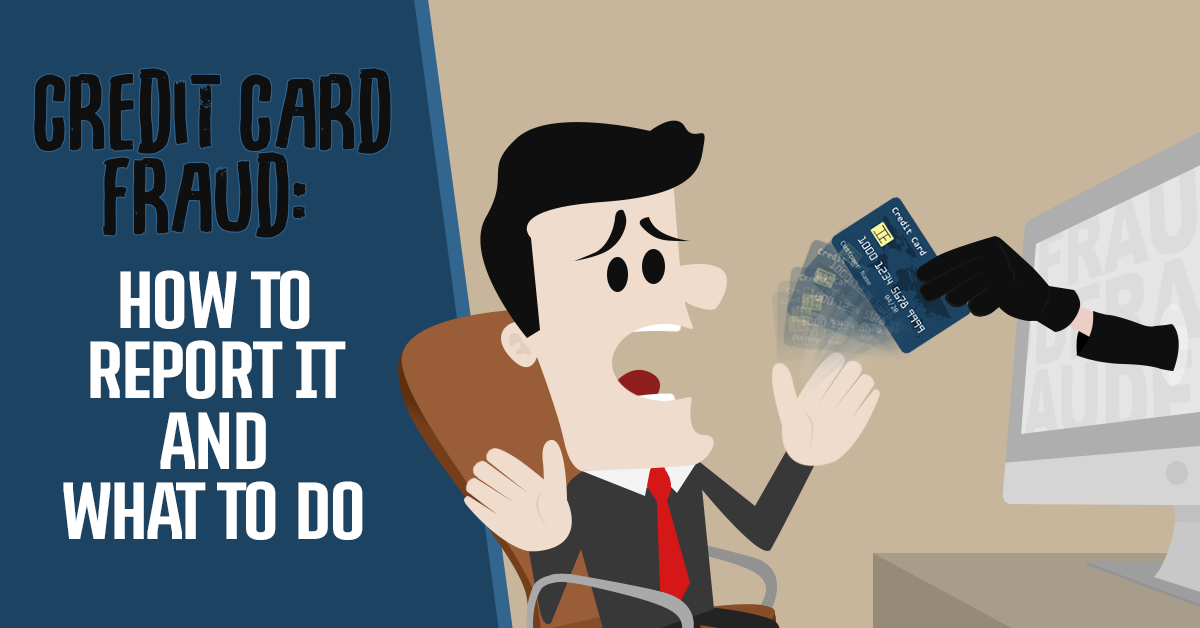 Credit Card Fraud How To Report It And What To Do Next