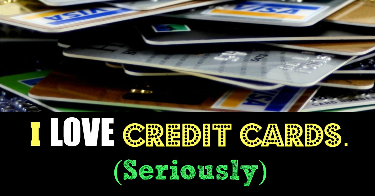 I LOVE Credit Cards.