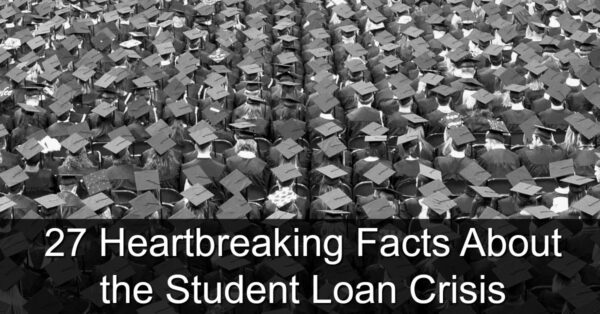 27 Heartbreaking Facts About the Student Loan Crisis
