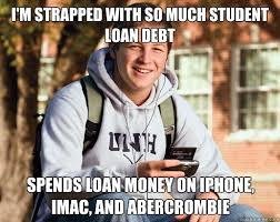 images2 top 15 student loan memes just because,Debt Meme
