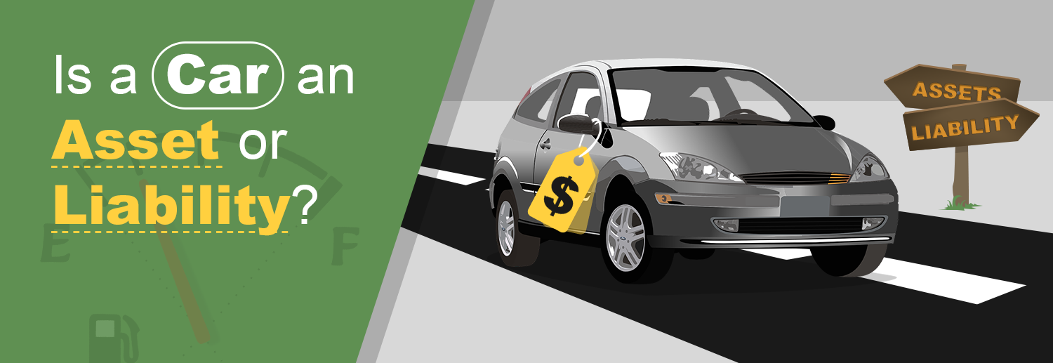 Is a Car an Asset or Liability?