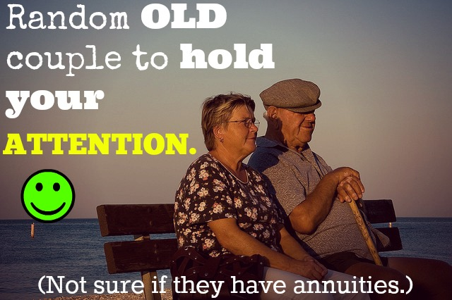 Random old couple to hold your attention on annuities.