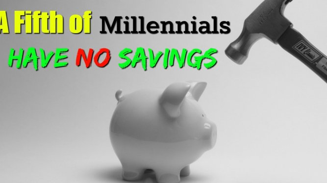 A Fifth of Millennials Have No Savings