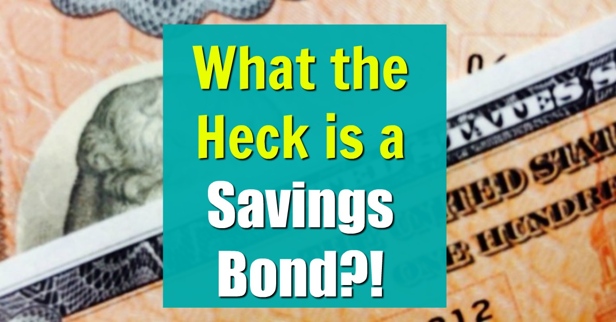 What the heck is a savings bond?
