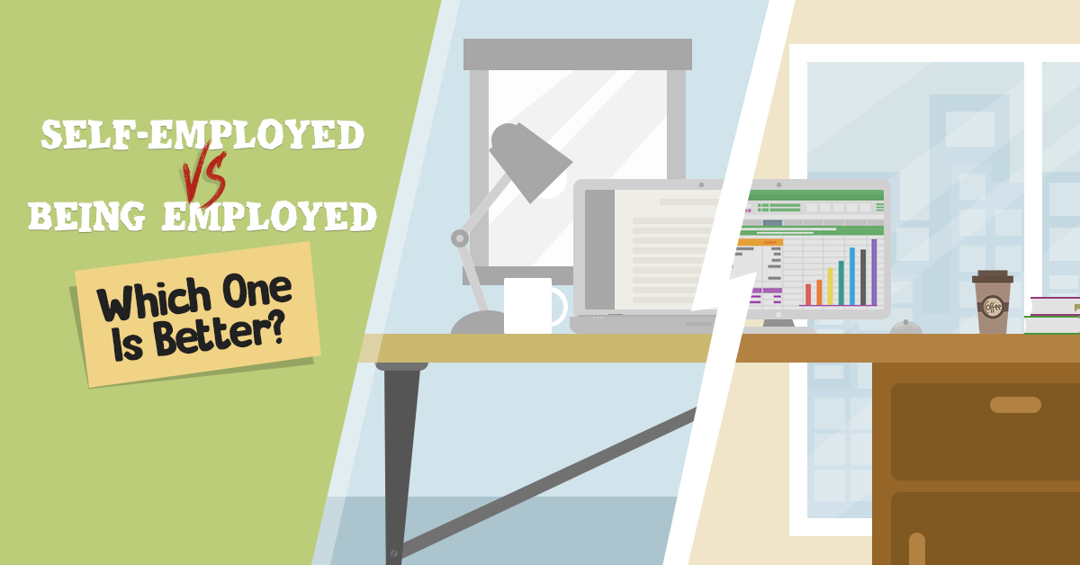 Self-Employment vs  Being Employed: Which Is Better?