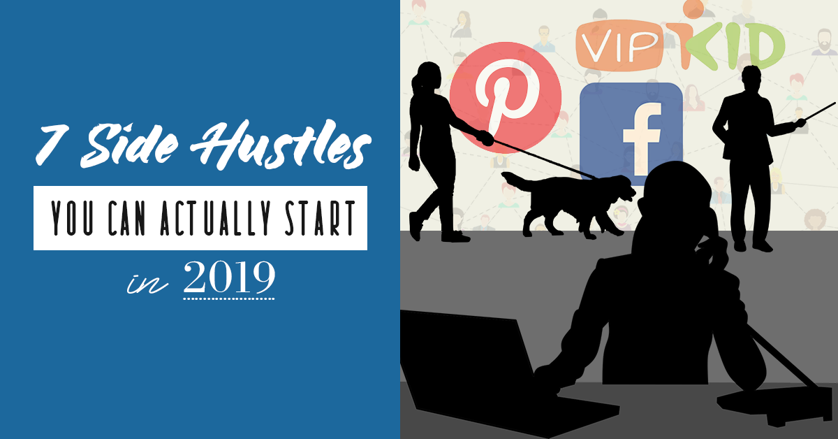 7 Side Hustles You Can Actually Start In 2019