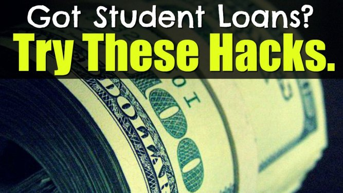 Student Loans? Try These Hacks.