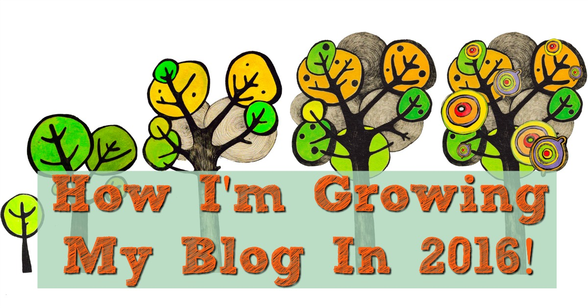 How I'm Growing My Blog in 2016